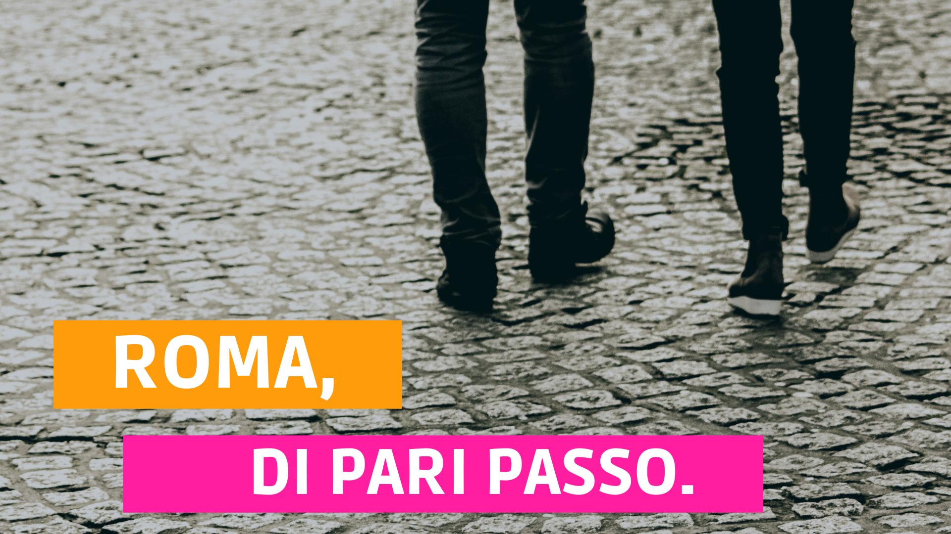 ROMA, DI PARI PASSO.
